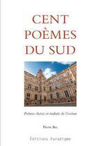 Couverture du livre « Cent poèmes du sud ; poèmes chosis et traduits de l'occitan » de Pierre Bec aux éditions Paradigme