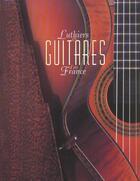 Couverture du livre « Luthiers Et Guitares D'En France » de Hit aux éditions Hit Diffusion