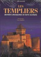 Couverture du livre « Les templiers ; dernière chevauchée en terre occitane » de Gilles Bernard et Guy Jungblut aux éditions Empreinte