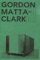 Couverture du livre « Gordon Matta-Clark ; open house » de Thierry Davila aux éditions Mamco