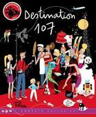 Couverture du livre « Destination 107 t.1 » de Clementine Joleo aux éditions Bila Bila