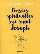 Couverture du livre « Pensées spirituelles sur saint Joseph ; le dernier soleil » de Dominique Joseph aux éditions Artege