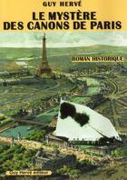 Couverture du livre « Le mystère des canons de Paris » de Guy Herve aux éditions Guy Herve