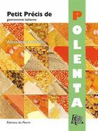 Couverture du livre « Petit precis de polenta » de Alessandra Pierini aux éditions Editions Du Petrin