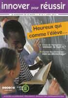 Couverture du livre « Innover pour réussir : le magazine de la MAPIE, n° 16 Heureux qui comme l'élève... » de Collectif aux éditions Crdp De Creteil