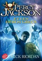 Couverture du livre « Percy Jackson T.7 ; Percy Jackson et les héros grecs » de Rick Riordan aux éditions Hachette Jeunesse