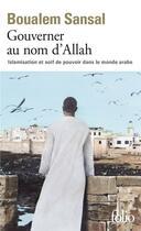 Couverture du livre « Gouverner au nom d'Allah ; islamisation et soif de pouvoir dans le monde arabe » de Boualem Sansal aux éditions Gallimard