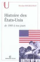 Couverture du livre « Histoire des états-unis de 1860 à nos jours » de Nicolas Bourguinat aux éditions Armand Colin