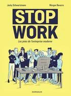 Couverture du livre « Stop work ; les joies de l'entreprise moderne » de Morgan Navarro et Jacky Schwartzmann aux éditions Dargaud