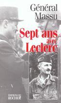 Couverture du livre « Sept Ans Avec Leclerc » de Massu aux éditions Rocher