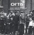 Couverture du livre « Ch'tis ; scènes et types du pays ch'ti à travers la carte postale ancienne » de Isabelle Leclercq aux éditions Herve Chopin