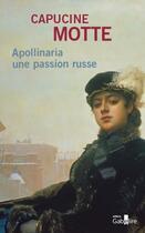 Couverture du livre « Apollinaria une passion russe » de Capucine Motte aux éditions Gabelire