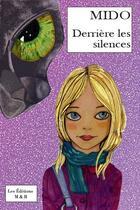 Couverture du livre « Derrière les silences » de Mido aux éditions Minerve Et Bacchus