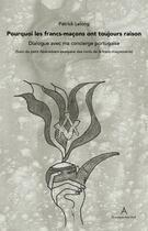 Couverture du livre « Pourquoi les francs-macons ont toujours raison - dialogue avec ma concierge portugaise » de Patrick Lelong aux éditions Vitrac
