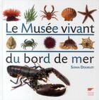 Couverture du livre « Le musée vivant du bord de mer » de Sonia Dourlot aux éditions Delachaux & Niestle