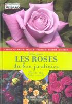Couverture du livre « Les roses du bon jardinier » de Jerome Goutier aux éditions Maison Rustique