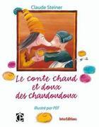 Couverture du livre « Le conte chaud et doux des chaudoudoux » de Steiner-C aux éditions Intereditions