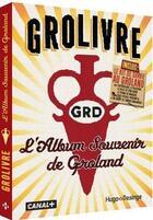 Couverture du livre « Grolivre ; l'album souvenir de groland » de Groland aux éditions Desinge Hugo Cie