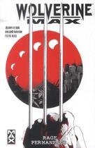 Couverture du livre « Wolverine max t.1 ; rage permanente » de Jason Starr et Roland Boschi et Connor Willumsen et Felix Ruiz aux éditions Panini