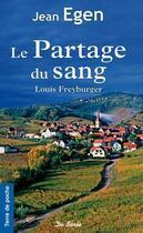 Couverture du livre « Le partage du sang ; Louis Freyburger » de Jean Egen aux éditions De Boree