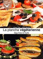 Couverture du livre « Plancha végétarienne, légumes & fruits » de Liliane Otal et Pierre Bordet aux éditions Sud Ouest Editions