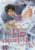 Couverture du livre « No money ; Okane ga nai T.10 » de Hitoyo Shinozaki et Tohru Kousaka aux éditions Kaze