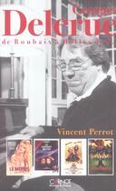Couverture du livre « Georges Delerue, De Roubaix A Hollywood » de Vincent Perrot aux éditions Carnot