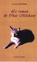 Couverture du livre « Le Roman De Chat Mechant » de Francine Chiappero aux éditions Presses Du Midi