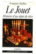 Couverture du livre « Le jouet ; histoire d'un objet de rêve » de Francoise Desbiez aux éditions Cabedita