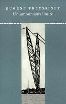 Couverture du livre « Un amour sans limite » de Eugene Freyssinet aux éditions Editions Du Linteau