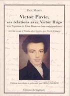 Couverture du livre « Victor Pavie, ses relations avec Victor Hugo » de Paul Marty aux éditions Editions Sagittaire
