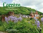 Couverture du livre « Corrèze naturellement » de Pascal Rabot et Florence Coudert aux éditions Mines De Rien
