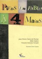 Couverture du livre « Pieds de fables à 4 mains t.1 » de Brigitte Aubert et Marie Capriata et De Florian et Arnault aux éditions Lampion