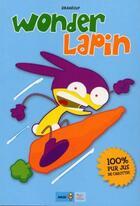 Couverture du livre « Wonder lapin t.1 ; 100% jus de carottes » de Draneouf aux éditions Ange