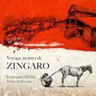 Couverture du livre « Voyage au pays de Zingaro » de Emmanuel Michel aux éditions Jarkhot