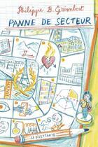 Couverture du livre « Panne de secteur » de Philippe B.Grimbert aux éditions Le Dilettante