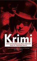Couverture du livre « Krimi ; une anthologie du récit policier sous le troisième reich » de Vincent Platini aux éditions Anacharsis