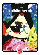 Couverture du livre « La bibliothécaire » de Gudule aux éditions Hachette Jeunesse