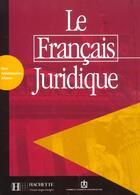 Couverture du livre « Le français juridique » de Michel Soignet aux éditions Hachette Fle