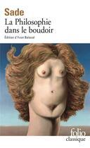 Couverture du livre « La philosophie dans le boudoir » de Donatien-Alphonse-Francois De Sade aux éditions Gallimard