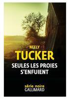 Couverture du livre « Seules les proies s'enfuient » de Neely Tucker aux éditions Gallimard