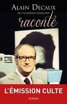 Couverture du livre « Alain Decaux raconte » de Alain Decaux aux éditions Perrin