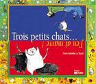 Couverture du livre « Trois Petits Chats... J'En Ai Marre » de Anne-Isabelle Le Touze aux éditions Didier Jeunesse