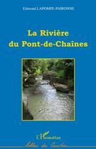 Couverture du livre « La rivière du pont-de-chaînes » de Edmond Lapompe-Paironne aux éditions L'harmattan