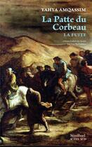 Couverture du livre « La patte du corbeau ; la fuite » de Yahya Amqassim aux éditions Sindbad