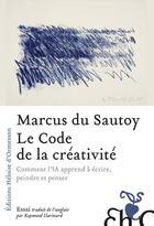 Couverture du livre « Le code de la créativité » de Marcus Du Sautoy aux éditions Heloise D'ormesson