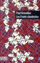 Couverture du livre « Les fronts clandestins ; quinze histoires de justes » de Paul Greveillac aux éditions Nicolas Eybalin