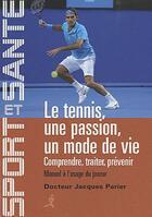 Couverture du livre « Le tennis, un mode de vie » de Jacques Parier aux éditions Chiron