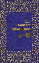 Couverture du livre « Révolution » de C. J. Sansom aux éditions Belfond
