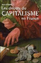 Couverture du livre « Les débuts du capitalisme en France » de Herni Hauser aux éditions Grancher